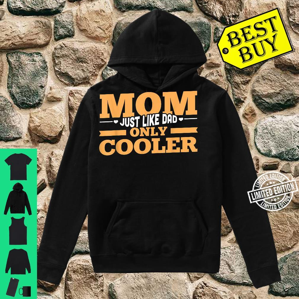 Mom Just Like Dad Only Cooler Family Mother's Day Shirt hoodie
