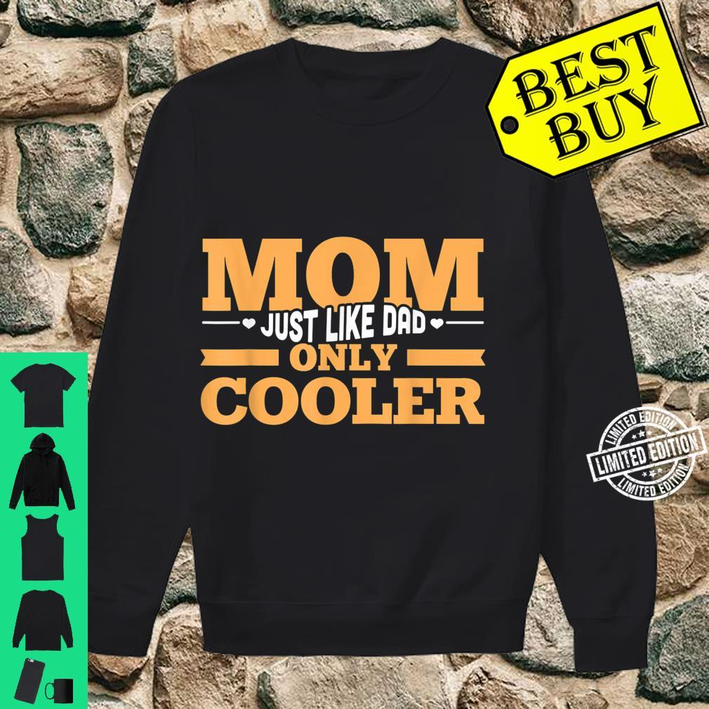 Mom Just Like Dad Only Cooler Family Mother's Day Shirt sweater